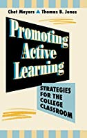 Promoting Active Learning: Strategies for the College Classroom (Jossey Bass Higher & Adult Education Series)