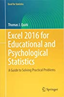 Excel 2016 for Educational and Psychological Statistics: A Guide to Solving Practical Problems