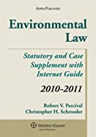 Environmental Law 2010-2011: Statutory and Case Supplement With Internet Guide