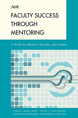 Download Faculty Success through Mentoring: A Guide for Mentors, Mentees, and Leaders (American Council on Education Series on Higher Education) 0742563200