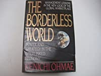 The Borderless World: Power and Strategy in the Interlinked Economy