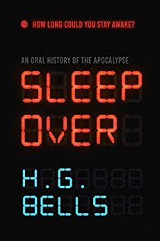 Sleep Over: An Oral History of the Apocalypse by [Bells, H. G.]