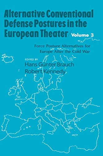 Alternative Conventional Defense Postures In The European Theater: Military Alternatives for Europe after the Cold War (English Edition)