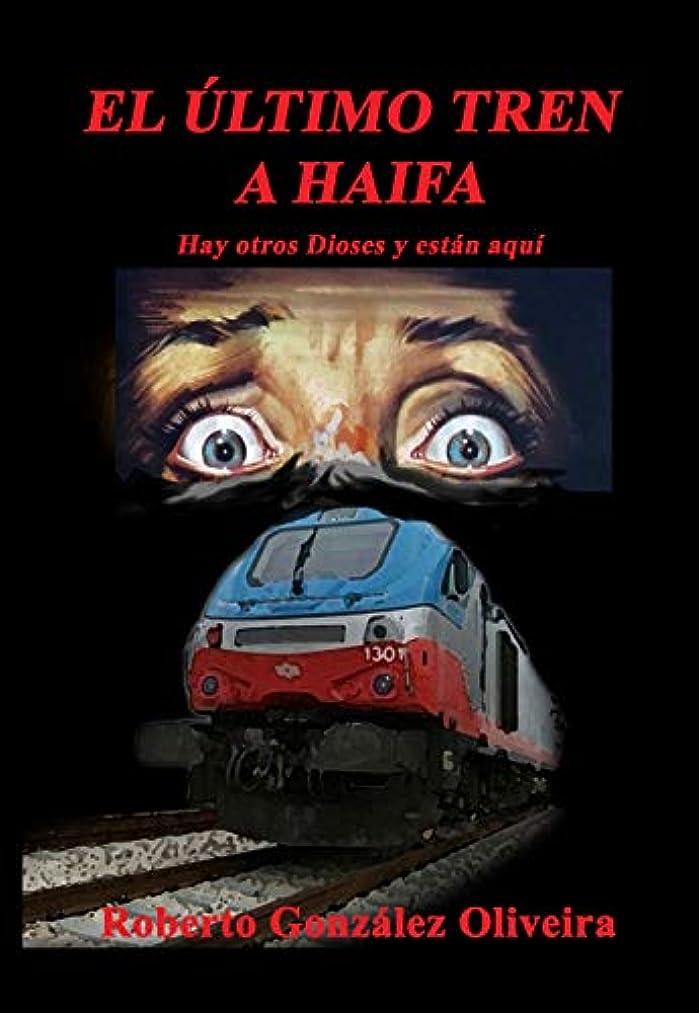 不器用マークダウントマトEl Último Tren a Haifa: Hay otros Dioses y están aquí (Spanish Edition)