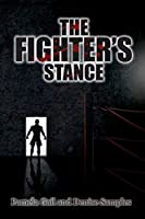 The Fighter's Stance: Light in the Darkest Hour Book 2