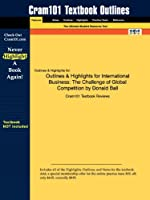 Outlines & Highlights for International Business: the Challenge of Global Competition