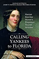 Calling Yankees to Florida: Harriet Beecher Stowe's Forgotten Tourist Articles