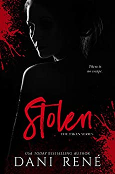 Stolen (The Taken Series Book 1) by [René, Dani]