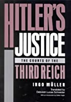 Hitler's Justice: Courts of the Third Reich