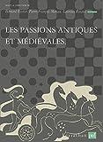 Les passions antiques et medievales