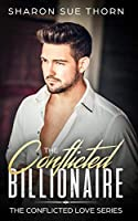The Conflicted Billionaire (The Conflicted Love Series)