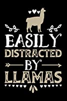 Easily Distracted By Llamas: Gifts for Llama lovers 100 page 6 x 9 daily journal to jot down your ideas and notes