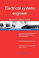 Electrical Systems Engineer Red-Hot Career Guide; 2542 Real Interview Questions