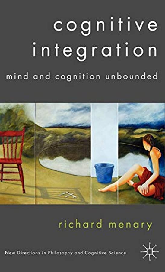 公平な補体気になるCognitive Integration: Mind and Cognition Unbounded (New Directions in Philosophy and Cognitive Science)