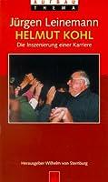 Helmut Kohl. Die Inszenierung einer Karriere.