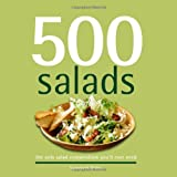 500 Salads: The Only Salad Compendium You'll Ever Need (500 Series Cookbooks)