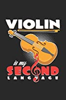 Violin is my second language: 6x9 Violin | blank with numbers paper | notebook | notes
