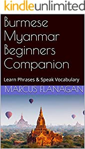 Burmese Myanmar Beginners Companion: Learn Phrases & Speak Vocabulary (English Edition)
