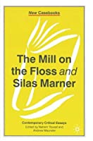 The Mill on the Floss and Silas Marner: George Eliot (New Casebooks) by George Eliot(2002-03-11)