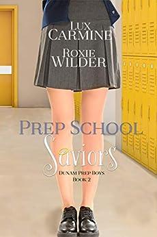 Prep School Saviors (Dunam Prep Boys Book 2) by [Carmine, Lux, Wilder, Roxie]