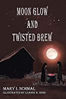 Moon Glow and Twisted Brew: Book Two (Children of the Light)