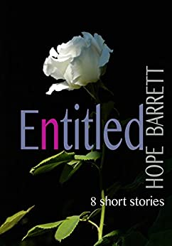 Entitled: A Collection of 8 Short Stories by [Barrett, Hope]