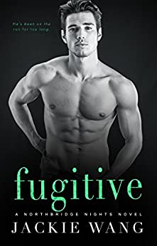 Fugitive (Northbridge Nights Book 1) by [Wang, Jackie]
