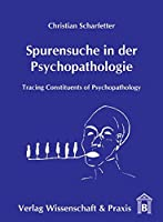 Spurensuche in der Psychopathologie: Tracing Constituents of Psychopathology