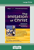 The Imitation of Christ: Selections Annotated & Explained (16pt Large Print Edition)