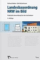 Landesbauordnung NRW im Bild: Praktische Anwendung fuer den Architekten