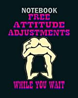 Notebook: free attitude adjustments while you wait  - 50 sheets, 100 pages - 8 x 10 inches
