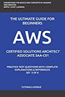 AWS: AWS Certified Solutions Architect Associate SAA-C01 : AWS Certified Solutions Αrchitect Αssociate Practice Test Questions with Complete Explanations and References  Set 3 of 6
