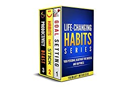Life-Changing Habits Series: Your Personal Blueprint For Success And Happiness (Books 1-3) (The Life-Changing Habits Series Book 1) by [Meurisse, Thibaut]
