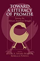 Toward a Literacy of Promise (Language, Culture, and Teaching Series)