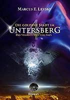 Die Goldene Stadt im Untersberg 4: Das Vermaechtnis der Isais