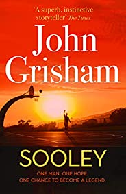 Sooley: The New Blockbuster Novel From Bestselling Author John Grisham
