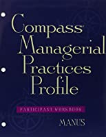 Compass Managerial Practices Profile, Package Contains: Participant Workbook and Self Questionnaire Instrument (Pfeiffer)