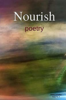 Nourish-Poetry Issue No. 1 by [Publishing, egw]