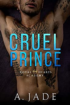 Cruel Prince: A High School Bully Romance by [Jade, Ashley, Jade, A.]