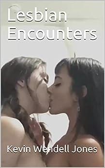 Lesbian Encounters by [Jones, Kevin Wendell]