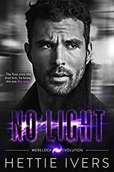 No Light: A Werelock Evolution Series Novel by [Ivers, Hettie]