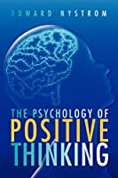 The Psychology of Positive Thinking