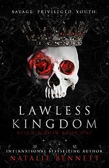 Lawless Kingdom: A Dark Romance (Reign & Ruin Book 1) by [Bennett, Natalie]
