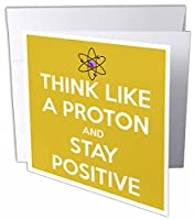 EvaDane–面白い引用–Think Like a Proton and Stay Positive、黄色–グリーティングカード Set of 12 Greeting Cards
