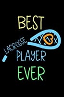 Best Lacrosse Player Ever: Blank Lined Notebook Journal