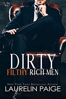 Dirty Filthy Rich Men (Dirty Duet Book 1) by [Paige, Laurelin]