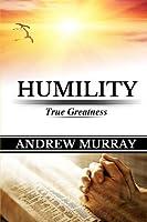 Andrew Murray: Humility (True Greatness)(Original Edition) (Andrew Murray Books) (Volume 3) [並行輸入品]
