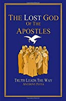 The Lost God of the Apostles: Truth Leads the Way (Volume)