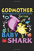 Godmother Of The Baby Shark: Godmother Of The Baby Shark Journal/Notebook Blank Lined Ruled 6x9 100 Pages