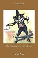 The Patchwork Girl of Oz: Large Print